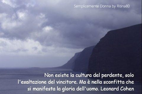 Non esiste la cultura del perdente Leonard Cohen