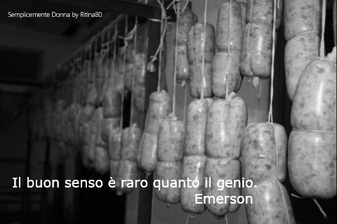 Il buon senso è raro quanto il genio. Emerson
