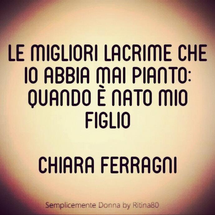 le migliori lacrime che io abbia mai pianto: quando è nato mio figlio Chiara Ferragni