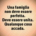 Una famiglia non deve essere perfetta. Deve essere unita. Qualunque cosa accada.